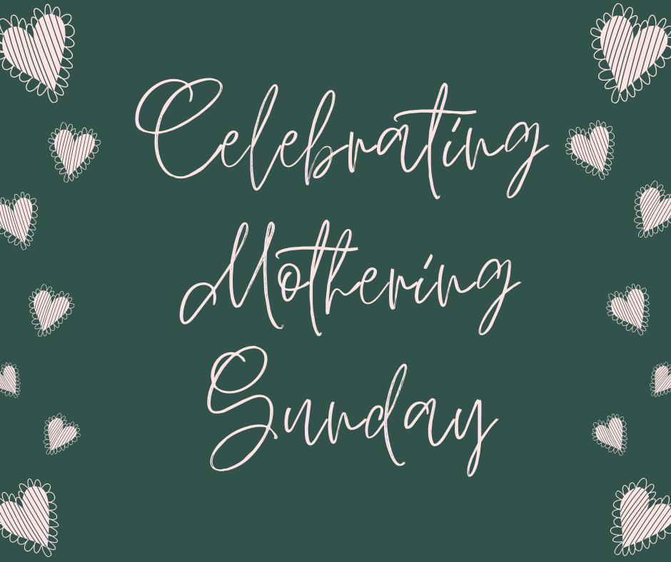 Celebrating Mothering Sunday